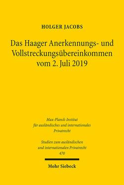 Das Haager Anerkennungs- und Vollstreckungsübereinkommen vom 2. Juli 2019 von Jacobs,  Holger