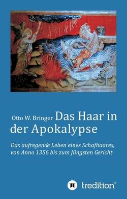 Das Haar in der Apokalypse von Bringer,  Otto W.