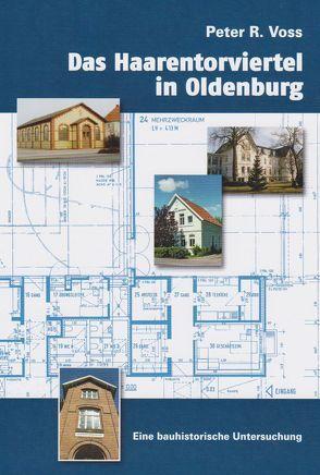 Das Haarentorviertel in Oldenburg von Voss,  Peter R.