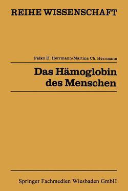 Das Hämoglobin des Menschen von Herrmann,  Falko H.