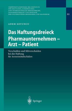Das Haftungsdreieck Pharmaunternehmen – Arzt – Patient von Koyuncu,  Adem