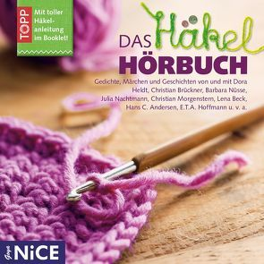 Das Häkel-Hörbuch von Andersen,  Hans Christan, Heine,  Heinrich, Heldt,  Dora