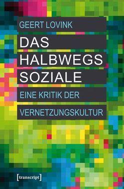 Das halbwegs Soziale von Kallfelz,  Andreas, Lovink,  Geert