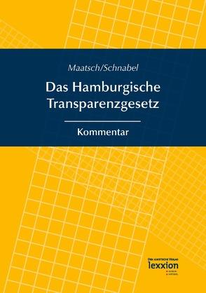 Das Hamburgische Transparenzgesetz von Maatsch,  Asmus, Schnabel,  Christoph