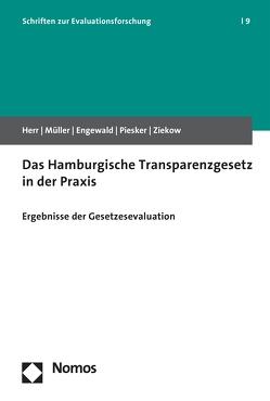 Das Hamburgische Transparenzgesetz in der Praxis von Engewald,  Bettina, Herr,  Marius, Müller,  Christoph E., Piesker,  Axel, Ziekow,  Jan