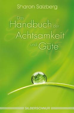 Das Handbuch der Achtsamkeit und Güte von Salzberg,  Sharon