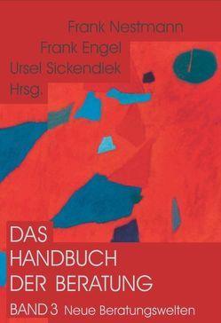 Das Handbuch der Beratung / Das Handbuch der Beratung von Engel,  Frank, Nestmann,  Frank, Sickendiek,  Ursel