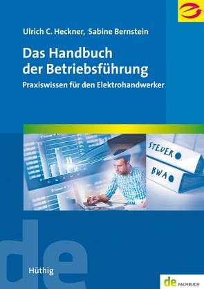 Das Handbuch der Betriebsführung von Bernstein,  Sabine, Heckner,  Ulrich C, Landesinnungsverband f. d. Bayerische Elektrohandwerk