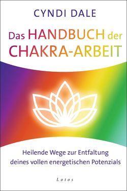 Das Handbuch der Chakra-Arbeit von Dale,  Cyndi, Molitor,  Juliane