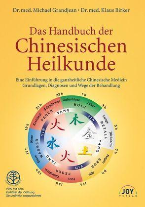 Das Handbuch der Chinesischen Heilkunde von Birker,  Klaus, Grandjean,  Michael