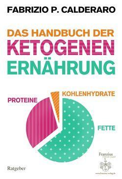 Das Handbuch der ketogenen Ernährung von Calderaro,  Fabrizio P.