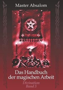 Das Handbuch der magischen Arbeit von Master Absalom