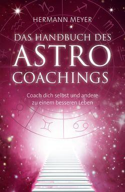 Das Handbuch des Astrocoachings von Meyer,  Hermann