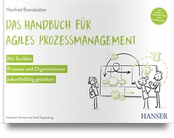 Das Handbuch für agiles Prozessmanagement von Brandstätter,  Manfred