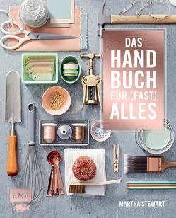 Das Handbuch für (fast) alles von Böhme-Garnweidner,  Monika, Frey,  Ulrike, Schaeffler,  Stefanie, Stewart,  Martha