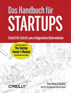 Das Handbuch für Startups von Bartel,  Daniel, Blank,  Steve, Dorf,  Bob, Högsdal,  Nils
