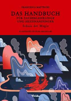 Das Handbuch für Zauberlehrlinge und Hexenanfänger von Macellari,  Elisa, Matteoni,  Francesca