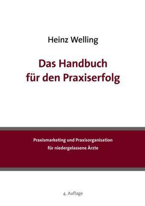 Das Handbuch für den Praxiserfolg von Welling,  Heinz
