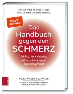 Das Handbuch gegen den Schmerz von Schiessl,  Christine, Tölle,  Thomas R.