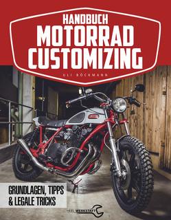 Das Handbuch: Motorrad-Customizing von Böckmann,  Uli