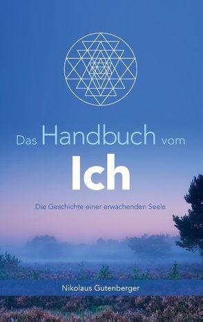 Das Handbuch vom Ich von Gutenberger,  Nikolaus