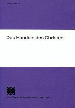 Das Handeln des Christen von Friedmann,  Edgar, Malfér,  Benno