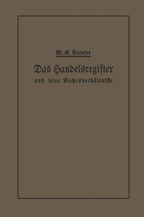 Das Handelsregister und seine Rechtsverhältnisse von Samter,  M. Karl