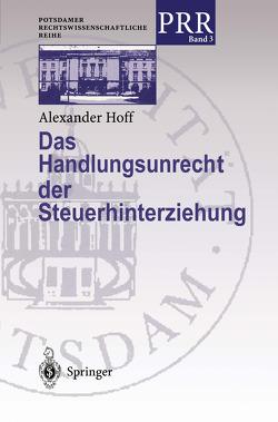 Das Handlungsunrecht der Steuerhinterziehung von Hoff,  Alexander