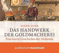 Das Handwerk der Goldmacherei von Suhr,  Dierk