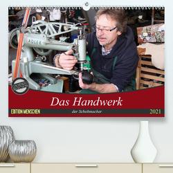 Das Handwerk der Schuhmacher (Premium, hochwertiger DIN A2 Wandkalender 2021, Kunstdruck in Hochglanz) von SchnelleWelten