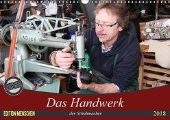 Das Handwerk der Schuhmacher (Wandkalender 2018 DIN A3 quer) von SchnelleWelten,  k.A.