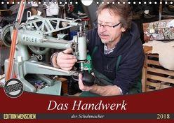 Das Handwerk der Schuhmacher (Wandkalender 2018 DIN A4 quer) von SchnelleWelten,  k.A.