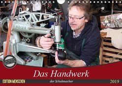 Das Handwerk der Schuhmacher (Wandkalender 2019 DIN A4 quer)