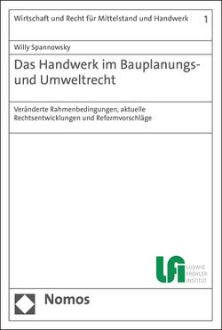 Das Handwerk im Bauplanungs- und Umweltrecht von Spannowsky,  Willy