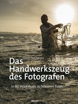 Das Handwerkszeug des Fotografen von DuChemin,  David, Kommer,  Isolde