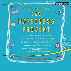 Das Happiness Projekt von Gittinger,  Antoinette, Nosbusch,  Désirée, Rubin,  Gretchen