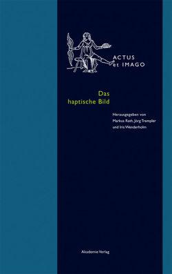 Das haptische Bild von Rath,  Markus, Trempler,  Jörg, Wenderholm,  Iris