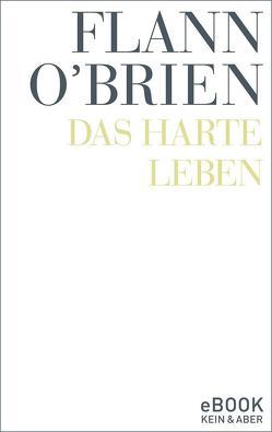 Das harte Leben von O'Brien,  Flann, Rowohlt,  Harry