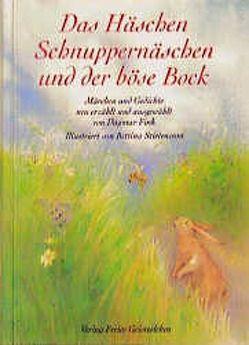 Das Häschen Schnuppernäschen und der böse Bock von Fink,  Dagmar, Stietencron,  Bettina