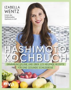 Das Hashimoto-Kochbuch von Wentz,  Izabella