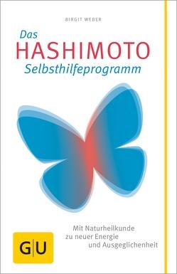 Das Hashimoto-Selbsthilfeprogramm von Weber,  Birgit