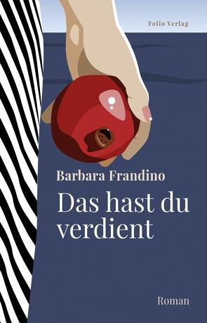 Das hast du verdient von Frandino,  Barbara