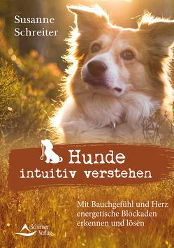 Hunde intuitiv verstehen von Schreiter,  Susanne