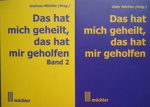Das hat mich geheilt, das hat mir geholfen, 2 Bände von Mächler,  Andreas
