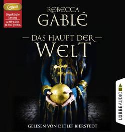 Das Haupt der Welt von Bierstedt,  Detlef, Gablé,  Rebecca