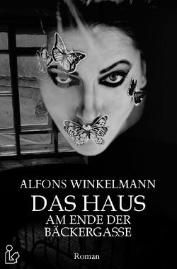 DAS HAUS AM ENDE DER BÄCKERGASSE von Dörge,  Christian, Winkelmann,  Alfons