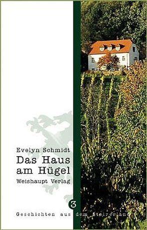 Das Haus am Hügel von Schmidt,  Evelyn