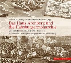 Das Haus Arenberg und die Habsburgermonarchie von Godsey,  William D, Hyden-Hanscho,  Veronika