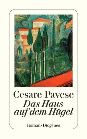 Das Haus auf dem Hügel von Pavese,  Cesare, Pflug,  Maja