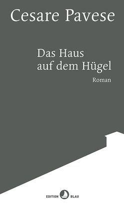Das Haus auf dem Hügel von Müller,  Lothar, Pavese,  Cesare, Pflug,  Maja